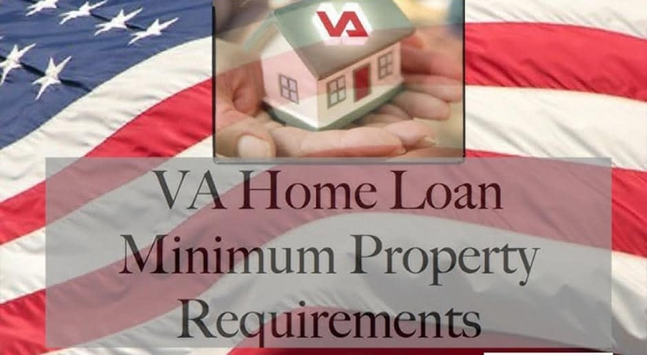 What Are The Minimum Property Requirements For A VA Home Loan?