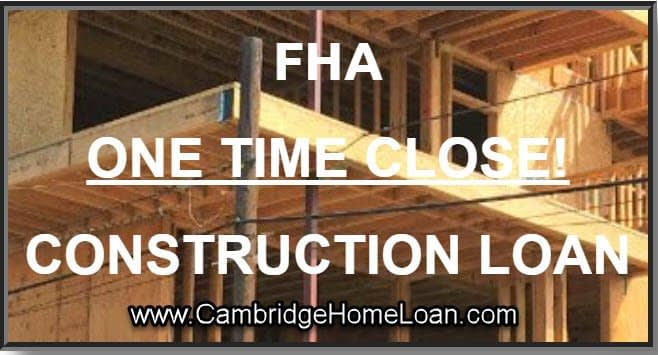 fha one time close construction loan