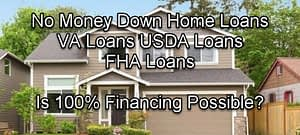 100% Financing Home Loans 2020 (USDA, VA, FHA)