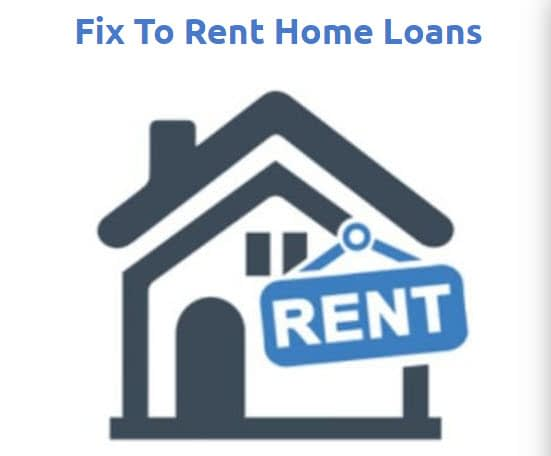 fix to rent home loans